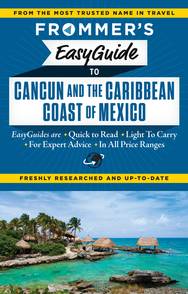 Frommer's EasyGuide to Cancun and the Caribbean Coast of Mexico