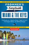 Frommer's EasyGuide to Miami and the Keys 2015