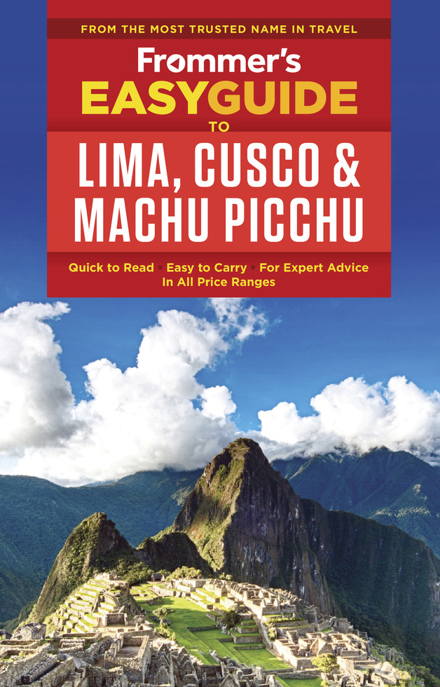 Frommer's EasyGuide to Lima, Cuzco and Machu Picchu