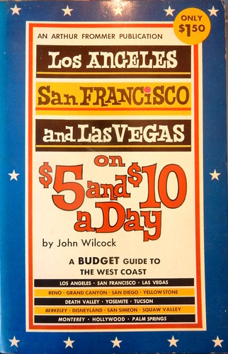 Los Angeles, San Francisco and Las Vegas on $5 and $10 a Day (1962)