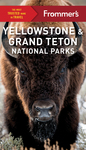 Frommer's Yellowstone and Grand Teton National Park