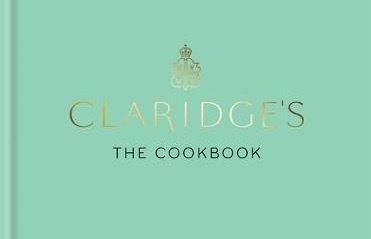 Claridge's: The Cookbook, $40