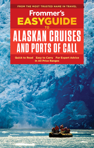 Frommer's EasyGuide to Alaskan Cruises and Ports of Call