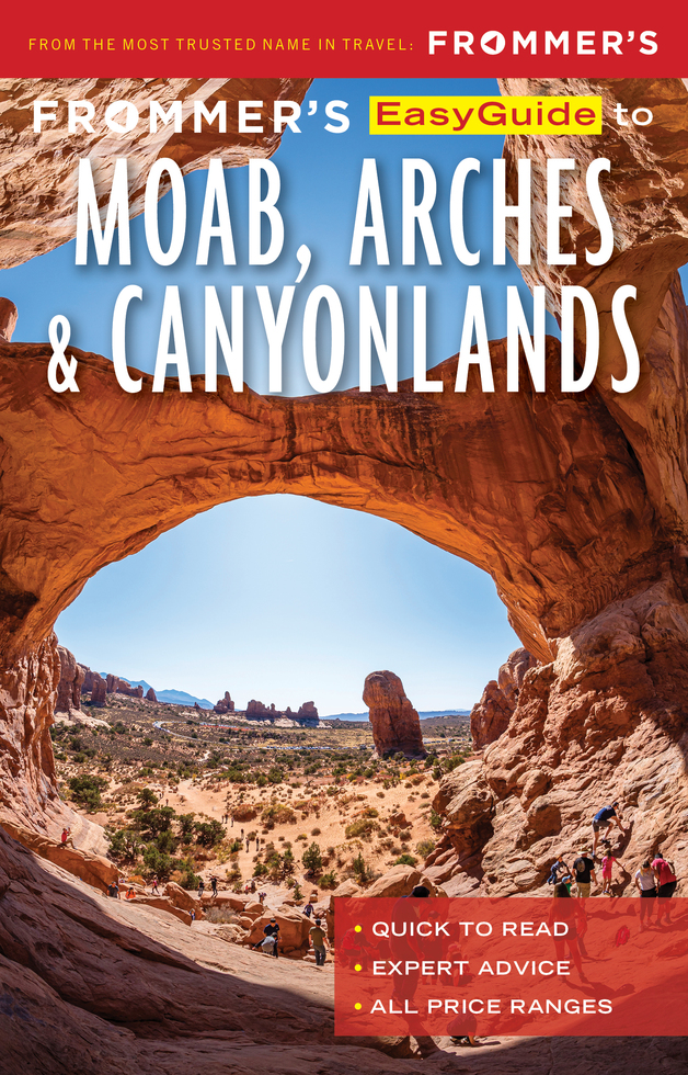 Moab, Arches and Canyonlands | Frommer's Is Releasing a Series of New E-Books for Trips Within the United States