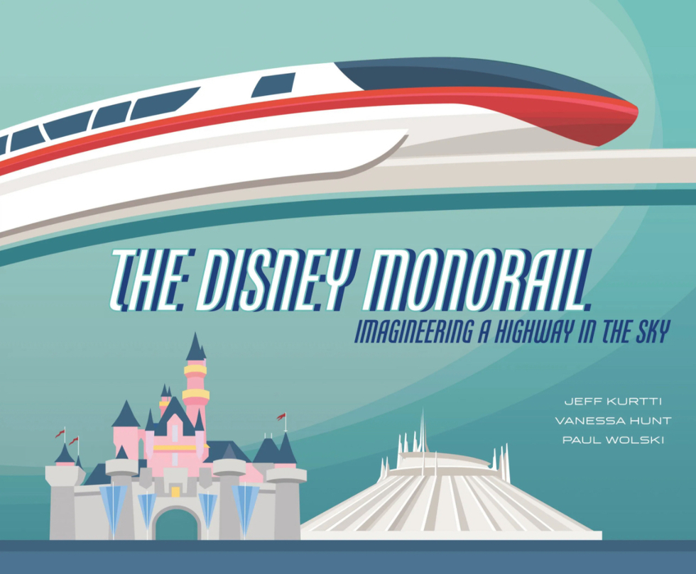 Book cover: The Disney Monorail: Imagineering a Highway in the Sky