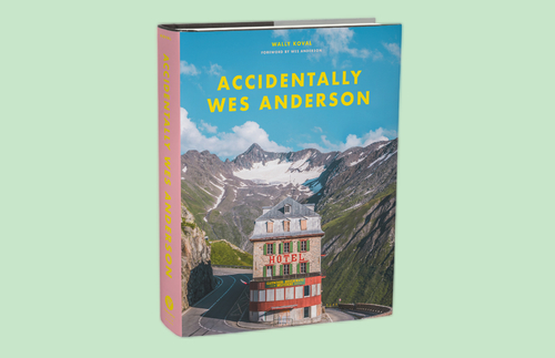 Accidentally Wes Anderson: A Worldwide Hunt for the Director's Just-So Aesthetic