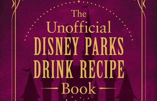 Make The Delicious Drinks, Cocktails, and Mocktails from Disney's U.S. Parks